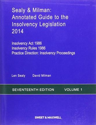 Sealy & Milman: Annotated Guide to the Insolvency Legislation 2014 Volume 1