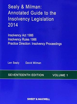 Sealy & Milman: Annotated Guide to the Insolvency Legislation 2014 Volumes 1 & 2