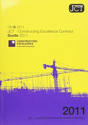 JCT: Constructing Excellence Contract Guide 2011