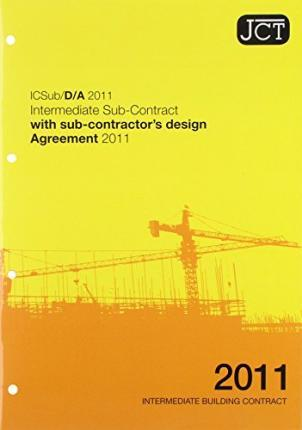 JCT: Intermediate Sub-Contract with Sub-Contractor's Design - Agree 2011