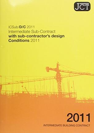 JCT: Intermediate Sub-Contract with Sub-Contractor's Design - Conditions 2011