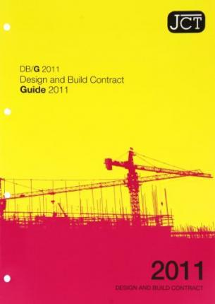 JCT: Design and Build Contract Guide 2011