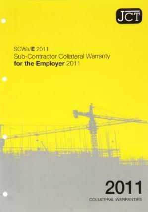JCT: Sub-Contractor Collateral Warranty for an Employer 2011