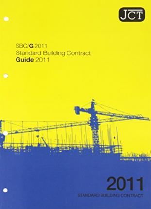 JCT: Standard Building Contract Guide 2011