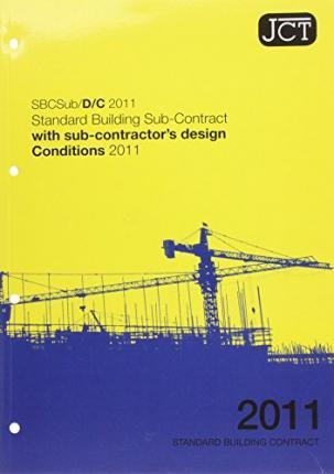 JCT: Standard Building Sub-Contract with sub contractor's design-Conditions 2011