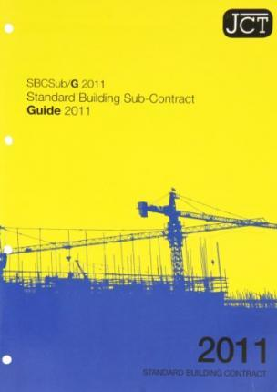 JCT: Standard Building Sub-Contract Guide 2011
