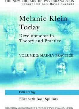 Melanie Klein Today: Mainly Practice Volume 2 : Developments in Theory and Practice