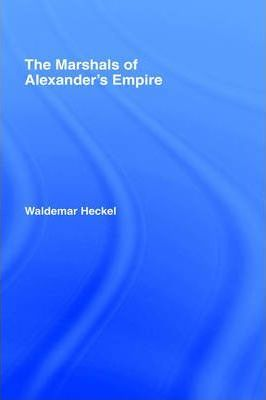 The Marshals of Alexander's Empire