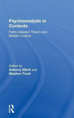 Psychoanalysis in Context  Paths between Theory and Modern Culture