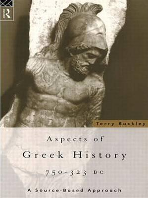 Aspects of Greek History, 750-323 BC: A Source-based Approach
