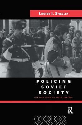 Policing Soviet Society  The Evolution of State Control