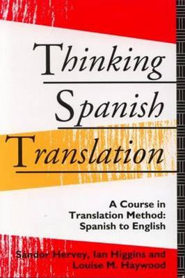 Thinking Spanish Translation A Course In Method To English