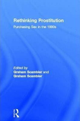 Rethinking Prostitution  Purchasing Sex in the 1990s