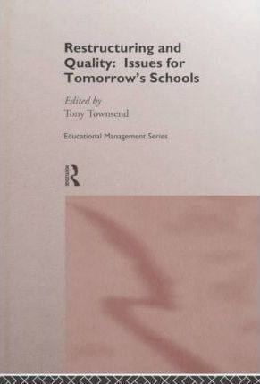 Restructuring and Quality in Tomorrow's Schools