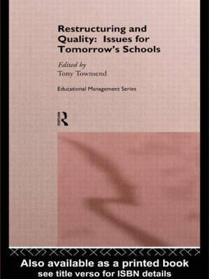 Restructuring and Quality: Issues for Tomorrow's Schools