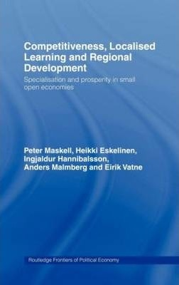 Competitiveness, Localised Learning and Regional Development