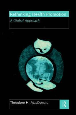 Rethinking Health Promotion: A Global Approach