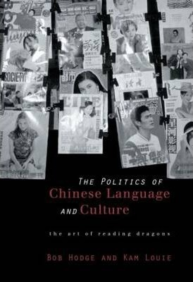 Politics of Chinese Language and Culture