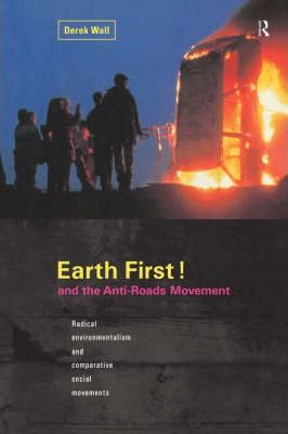 Earth First and the Anti-roads Movement: Radical Environmentalism and Comparative Social Movements