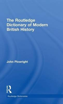 The Routledge Dictionary of Modern British History