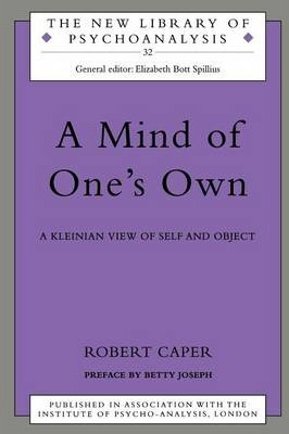 A Mind of One's Own  A Psychoanalytic View of Self and Object