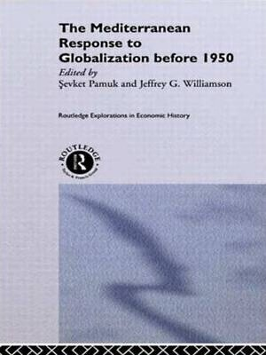 The Mediterranean Response to Globalization before 1950