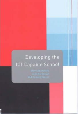 Developing the ICT-Capable School