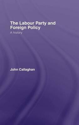 The Labour Party and Foreign Policy  A History