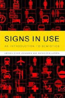 Signs in Use: An Introduction to Semiotics