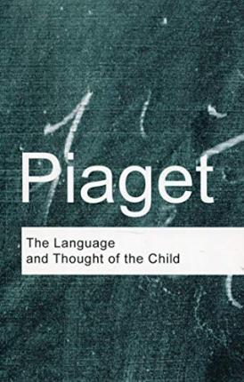 The Language And Thought Of Child Jean Piaget 9780415267502