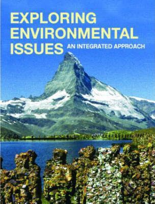 Exploring Environmental Issues : An Integrated Approach