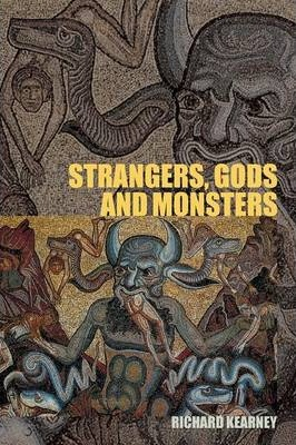 strangers god and monsters essay Strangers, gods and monsters is a fascinating look at how human identity is shaped by three powerful but enigmatic forces often overlooked in accounts of how we think about ourselves and others, richard kearney skilfully shows, with the help of vivid examples and illustrations, how the human outlook on the world is formed by the mysterious triumvirate of strangers, gods and monsters.