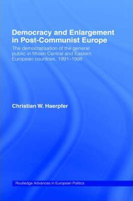 Democracy and Enlargement in Post-Communist Europe