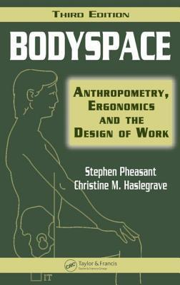 Bodyspace : Anthropometry, Ergonomics and the Design of Work, Third Edition