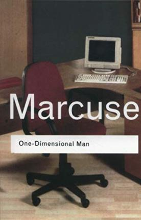 One-Dimensional Man: Studies in the Ideology of Advanced Industrial Society