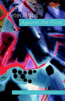 Against the Flow: Education, the Art and Postmodern Culture