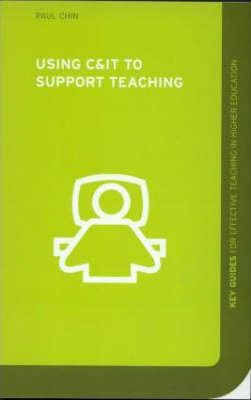 Using C&IT to Support Teaching