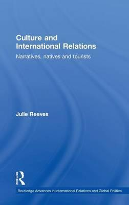 Culture and International Relations  Narratives, Natives and Tourists