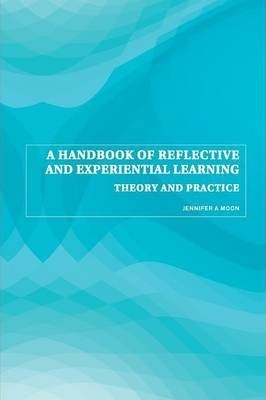 A Handbook of Reflective and Experiential Learning : Theory and Practice