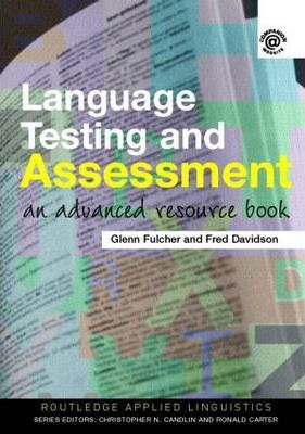 Language Testing and Assessment: An Advanced Resource Book