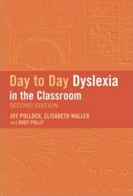 Day-to-Day Dyslexia in the Classroom : Rody Politt : 9780415339728