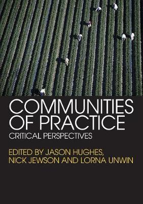 Communities of Practice : Critical Perspectives