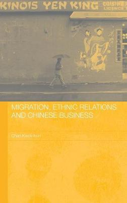 Migration, Ethnic Relations and Chinese Business