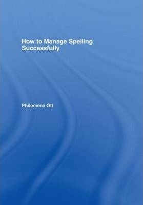 how to manage spelling successfully ott philomena