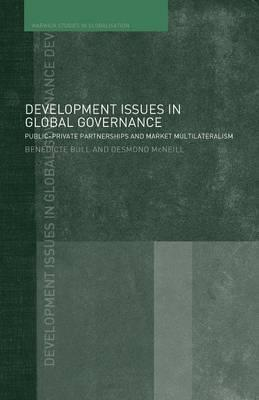 Development Issues in Global Governance: Public-Private Partnerships and Market Multilateralism