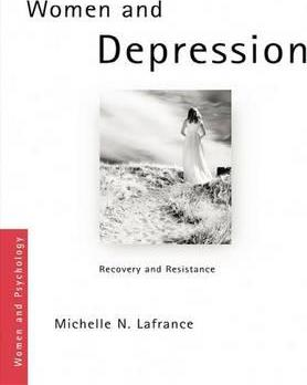 Women and Depression: Recovery and Resistance (Women and Psychology)