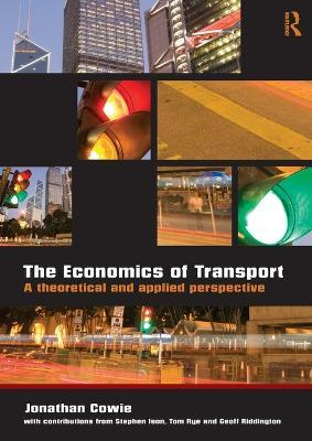 The Economics of Transport : A Theoretical and Applied Perspective