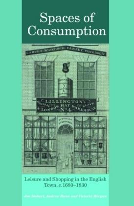 Spaces of Consumption: Leisure and Shopping in the English Town, c.1680-1830