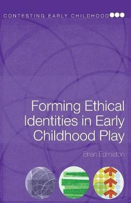 Forming Ethical Identities in Early Childhood Play