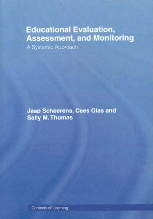 Educational Evaluation, Assessment and Monitoring: A Systematic Approach